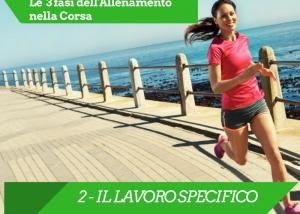 Le 3 fasi dell'allenamento nella corsa :  2 - IL LAVORO SPECIFICO