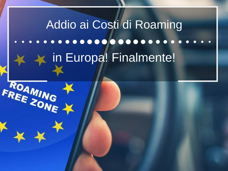 Addio ai costi di roaming in europa finalmente me magazine for Roaming abolito