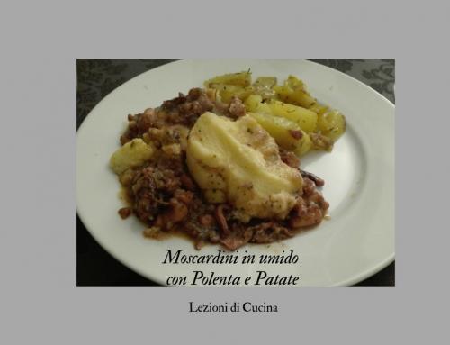 Moscardini in umido con Polenta e Patate