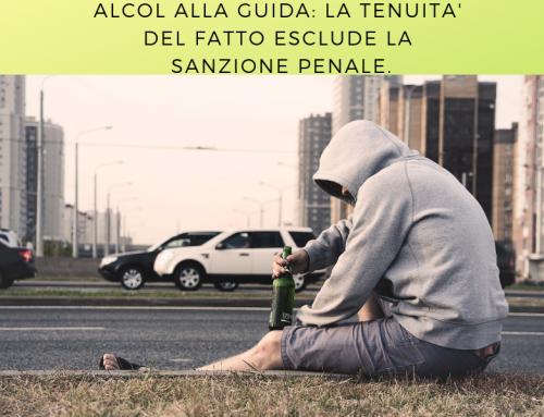 Alcol alla guida e sanzioni penali: tenuità del fatto
